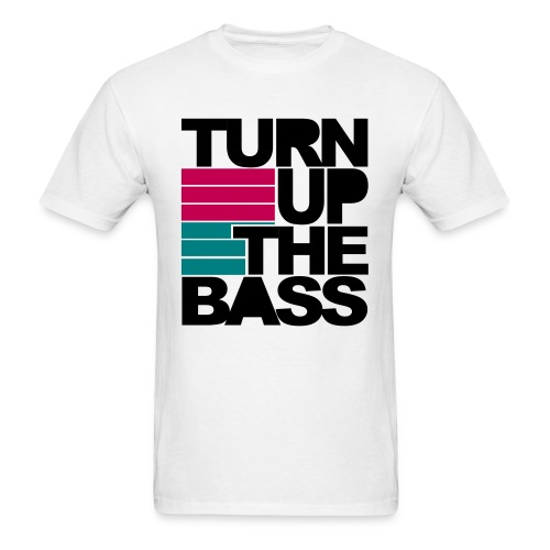Turn Up The Bass- White - Men's T-Shirt