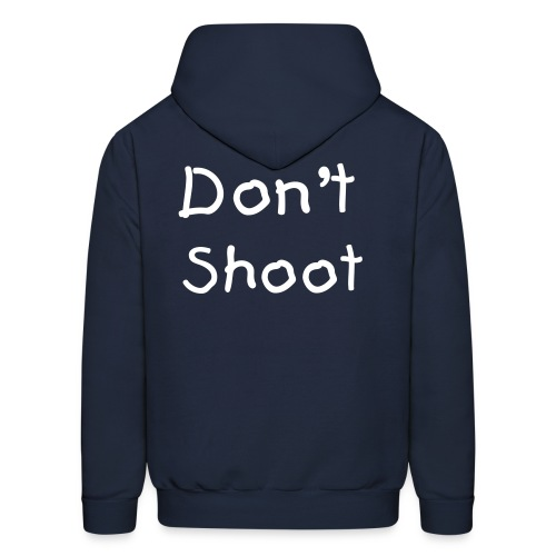 Don't Shoot - Men's Hoodie
