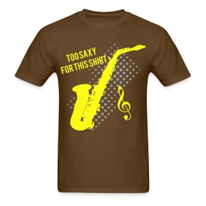 Sexy Saxophone player -Too Saxy for this shirt-mens standard weight - Men's T-Shirt