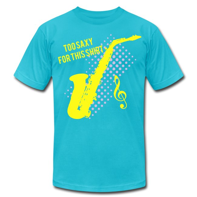 ff3e8679f41 Sexy Saxophone player -Too Saxy for this shirt Men s Heavyweight