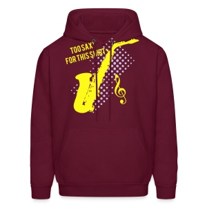 Sexy Saxophone player -Too Saxy for this shirt  - Men's Hoodie