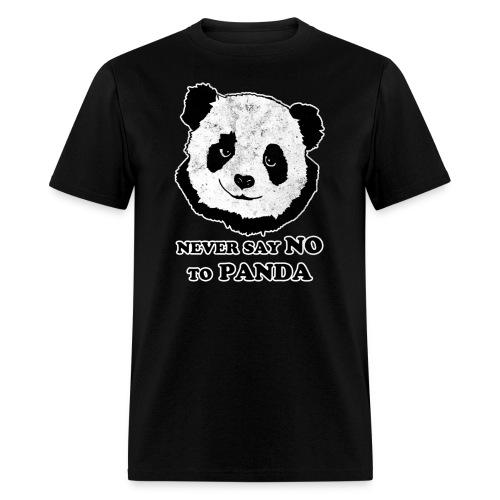 Never say NO to panda/wanted panda - Men's T-Shirt