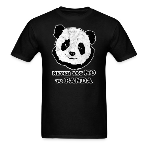 Never say NO to panda/wanted panda - Men's T-Shirt
