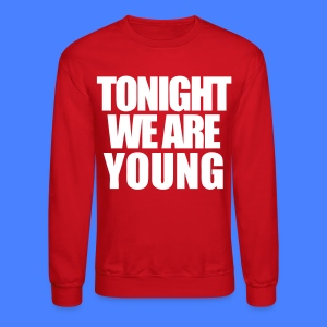 Tonight We Are Young Long Sleeve Shirts - stayflyclothing.com - Crewneck Sweatshirt