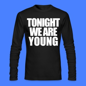Tonight We Are Young Long Sleeve Shirts - stayflyclothing.com - Men's Long Sleeve T-Shirt by Next Level