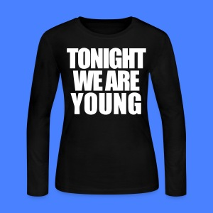 Tonight We Are Young Long Sleeve Shirts - stayflyclothing.com - Women's Long Sleeve Jersey T-Shirt