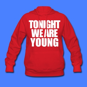 Tonight We Are Young Hoodies - stayflyclothing.com - Women's Hoodie