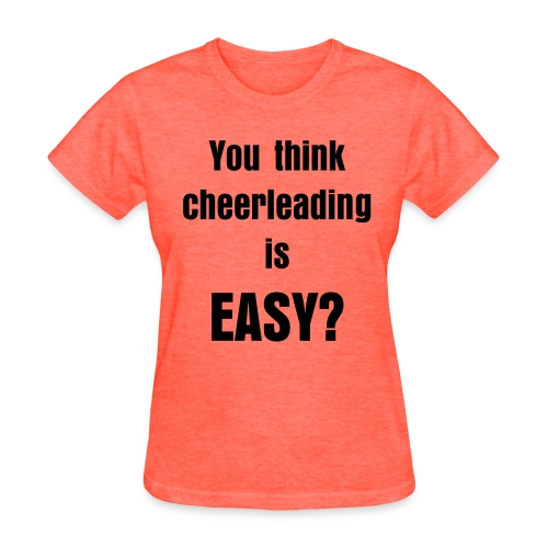 You Think Cheerleading Is Easy Black - Women's T-Shirt
