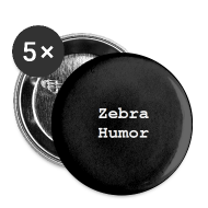 Buttons ~ Small Buttons ~ Zebra Humor Pin