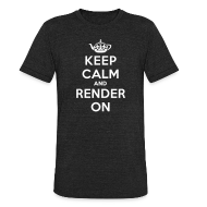 T-Shirts ~ Unisex Tri-Blend T-Shirt ~ Keep calm and render on