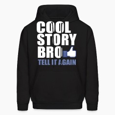 cool story bro Hoodies