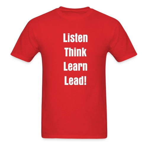 Listen, Think, Learn, Lead! Men's Tshirt - Men's T-Shirt