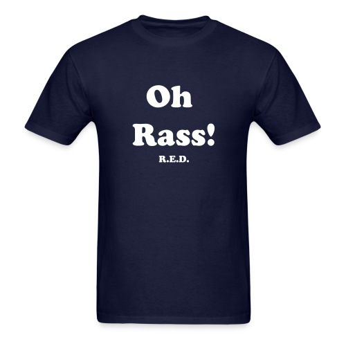 Oh Rass! T-shirt - Men's T-Shirt