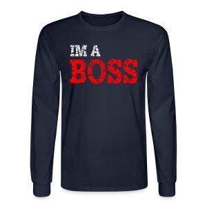 IM A BOSS Long Sleeve T-Shirt - Men's Long Sleeve T-Shirt