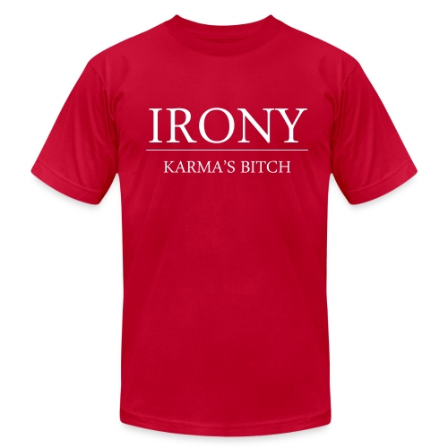 Irony Karma's Bitch - Men's T-Shirt by American Apparel