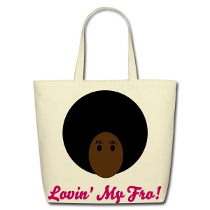SN&LI! Lovin' My Fro! - Eco-Friendly Cotton Tote