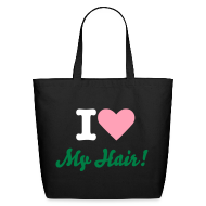 Bags & backpacks ~ Eco-Friendly Cotton Tote ~ SN&LI! I Love My Hair!