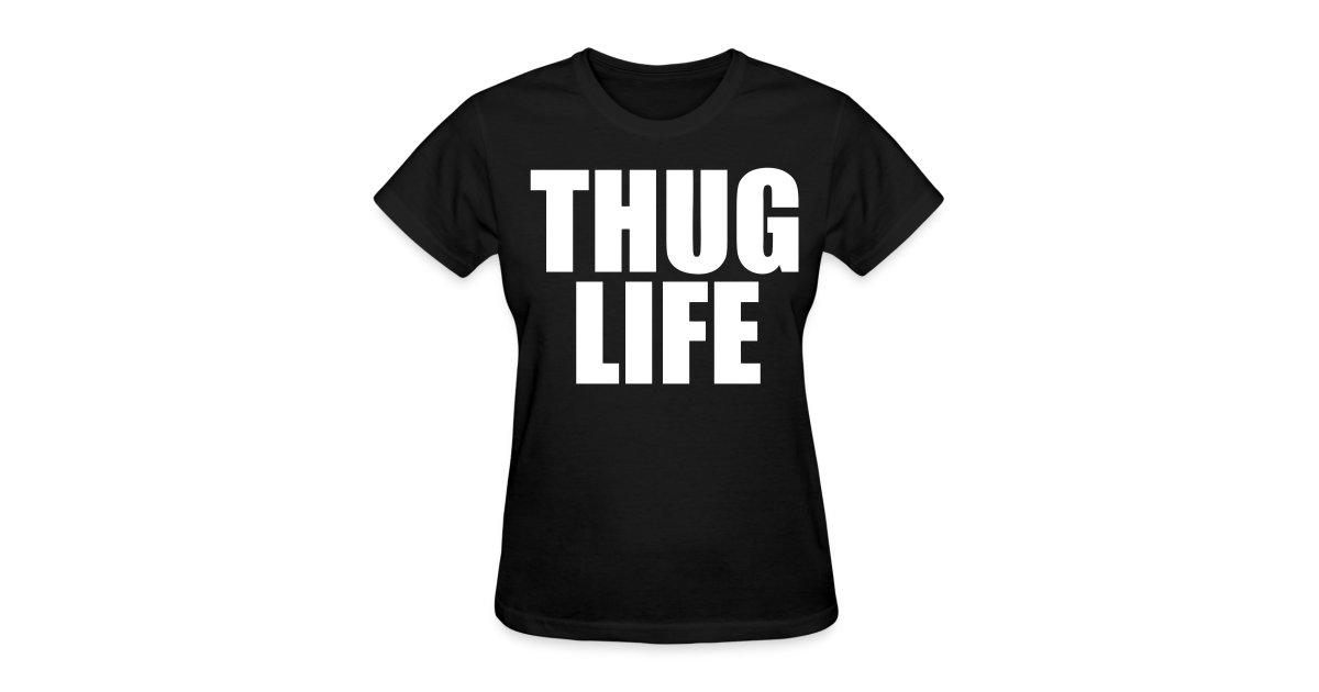 443243d79f2 Thug Life Women s T-Shirts - stayflyclothing.com