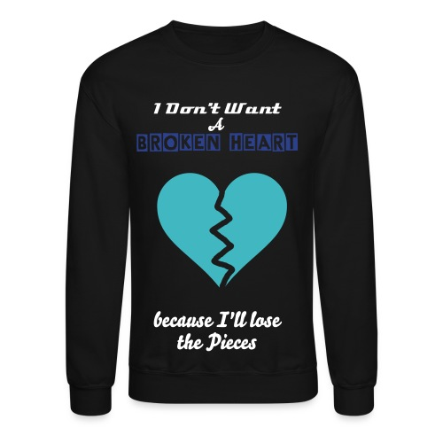 My Heart: I'll Lose The Pieces - Crewneck Sweatshirt
