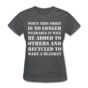 Recycle Shirt to Blanket - Women's T-Shirt