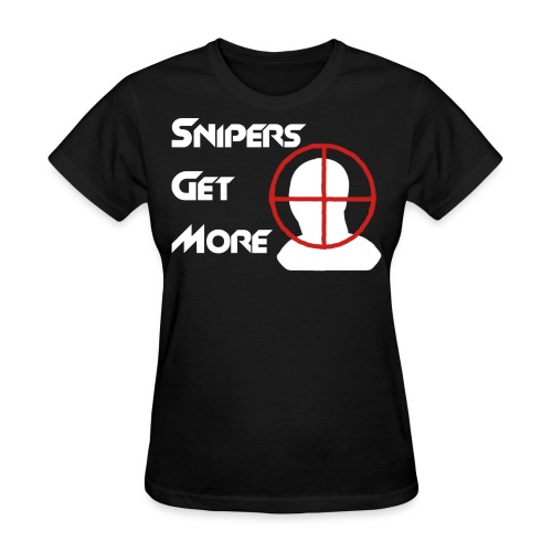 Snipers Get More Head - Woman - Women's T-Shirt