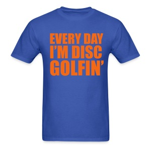 Every Day I'm Disc Golfin - Men's Shirt Orange and Blue - Men's T-Shirt