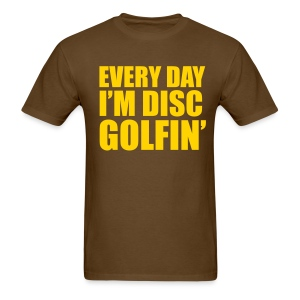 Every Day I'm Disc Golfin - Men's Shirt Brown and Yellow - Men's T-Shirt