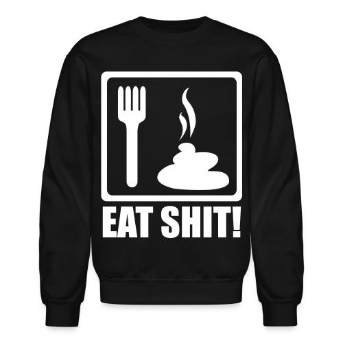 Eat Shit Crewneck(BLACK) - Crewneck Sweatshirt