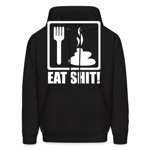 Eat Shit Hoodie(COLORS) - Men's Hoodie