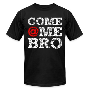 Come @Me Bro T-Shirt - Men's T-Shirt by American Apparel