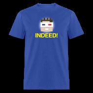 T-Shirts ~ Men's T-Shirt ~ INDEED! Men's