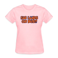 Women's T-Shirts ~ Women's T-Shirt ~ Far Lands or Bust Logo Women's