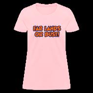 Women's T-Shirts ~ Women's T-Shirt ~ Far Lands or Bust Logo Women's