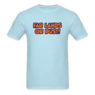 T-Shirts ~ Men's T-Shirt ~ Far Lands or Bust Logo Men's
