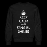 Long Sleeve Shirts ~ Crewneck Sweatshirt ~ Keep Calm and Fangirl SHINee