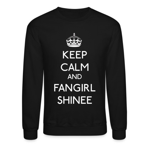 Keep Calm and Fangirl SHINee - Crewneck Sweatshirt