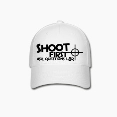 shoot first ask questions L8R later with a target bullseye Caps
