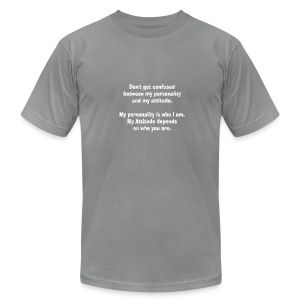 attitude and personality - Men's T-Shirt by American Apparel