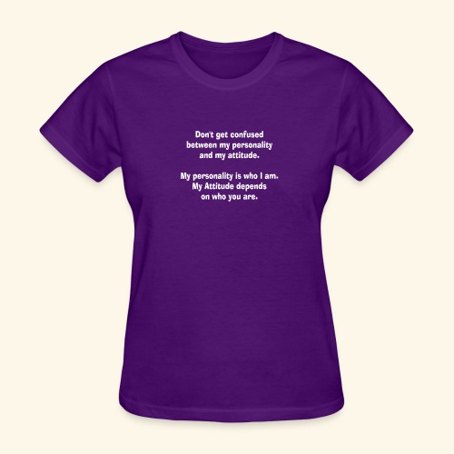 personality and atTEEtude by patjila2 - Women's T-Shirt