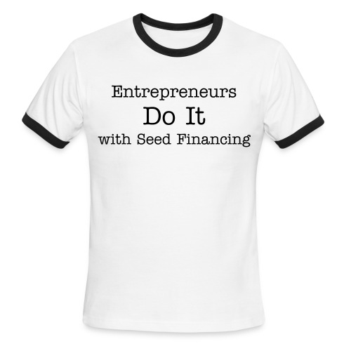 Entrepreneurs Do It with Seed Financing - Men's Ringer T-Shirt