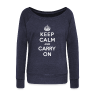 Long Sleeve Shirts ~ Women's Wideneck Sweatshirt ~ Keep Calm and Carry On Ladies Sweatshirt