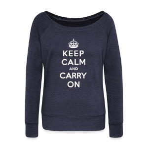 Keep Calm and Carry On Ladies Sweatshirt - Women's Wideneck Sweatshirt