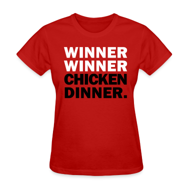 Winner Winner Chicken Dinner Women's T-Shirts