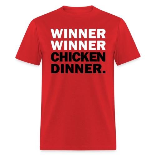 Winner Winner Chicken Dinner Shirt - Men's T-Shirt