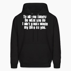 TO ALL MY HATERS Hoodies