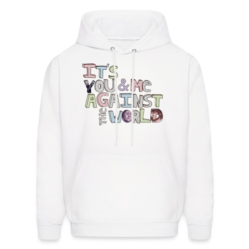 It's You & Me Against The World - Men's Hoodie