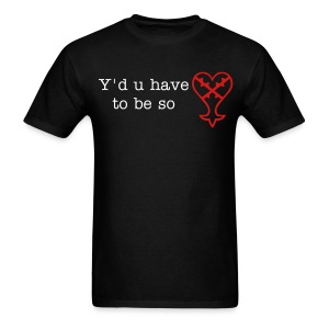 Y'd u have to be so Heartless? - Men's T-Shirt