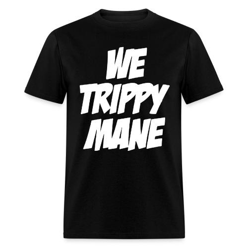WE TRIPPY - Men's T-Shirt