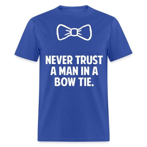 Never Trust A Man In A BowTie- Tshirt - Men's T-Shirt