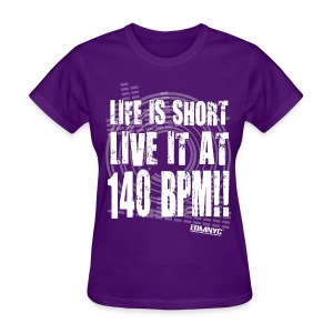 LIVE LIFE AT 140BPM - Women's T-Shirt